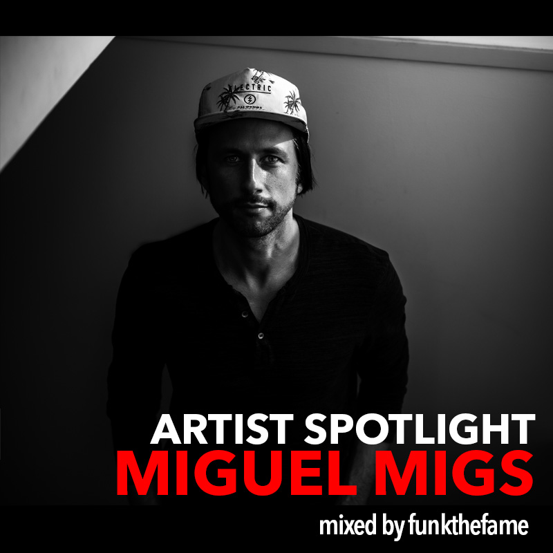 Artist Spotlight Mix - Miguel Migs